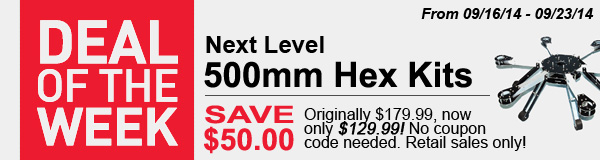 Save $50.00 INSTANTLY on a Next Level 500mm Hex-Copter Kit!